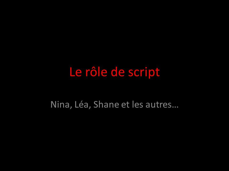Le rôle de script Nina, Léa, Shane et les autres…