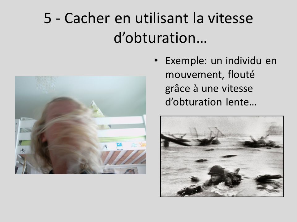 5 - Cacher en utilisant la vitesse d'obturation… Exemple: un individu en mouvement, flouté grâce à une vitesse d'obturation lente…