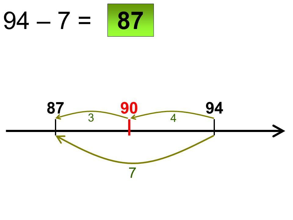 90 94 – 7 = 8794 7 87 4 3