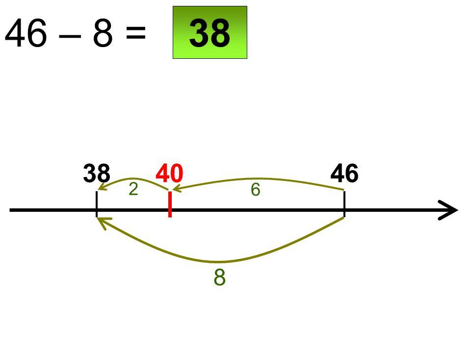 40 46 – 8 = 3846 8 38 6 2