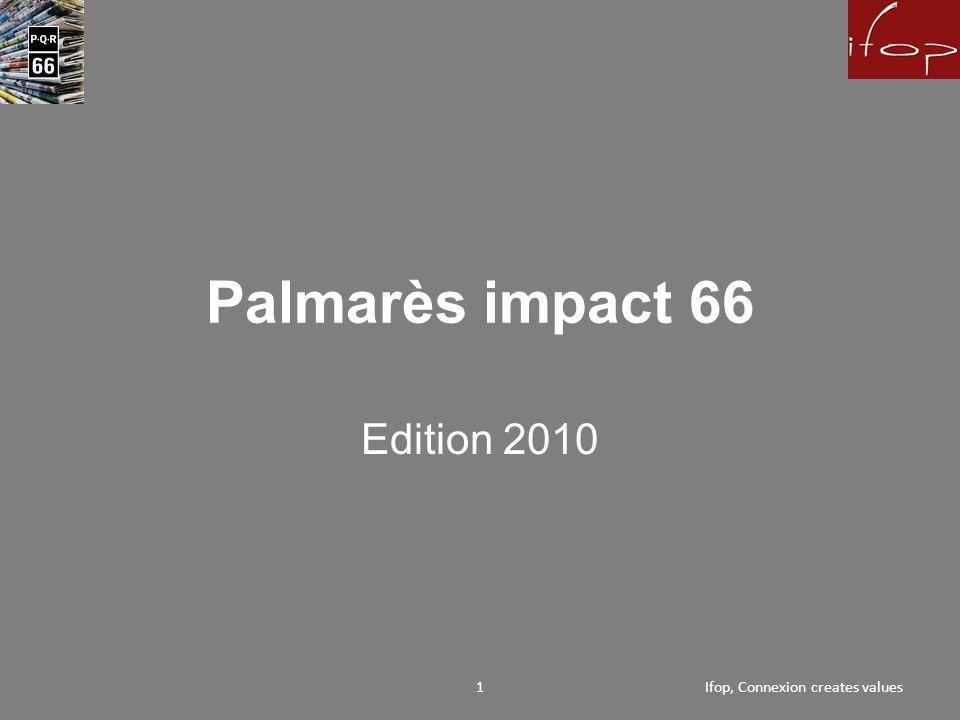 Palmarès impact 66 Edition 2010 GRAND PRIX 2Ifop, Connexion creates value