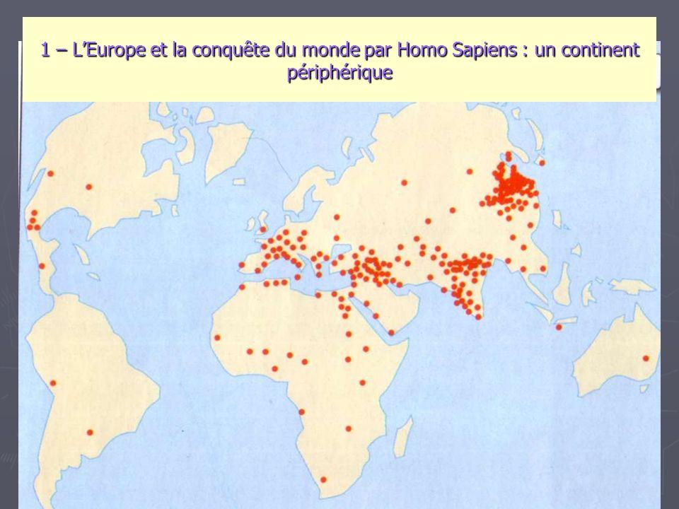 1 – L'Europe et la conquête du monde par Homo Sapiens : un continent périphérique