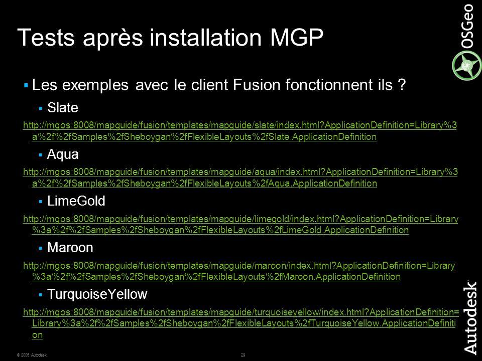 29© 2006 Autodesk Tests après installation MGP  Les exemples avec le client Fusion fonctionnent ils ?  Slate http://mgos:8008/mapguide/fusion/templa