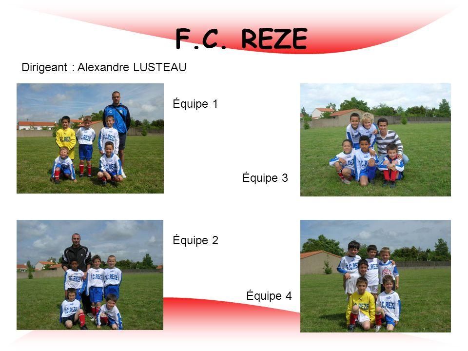 AEPR REZE Dirigeant : Stéphane CHEVALIER Équipe 1 Équipe 4 Équipe 2 Équipe 5 Équipe 3 Équipe 6