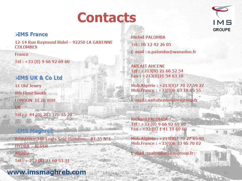 Edition au 01/01/201210 Contacts  IMS France 12-14 Rue Raymond Ridel – 92250 LA GARENNE COLOMBES France Tél : +33 (0) 9 66 92 69 60  IMS UK & Co Ltd