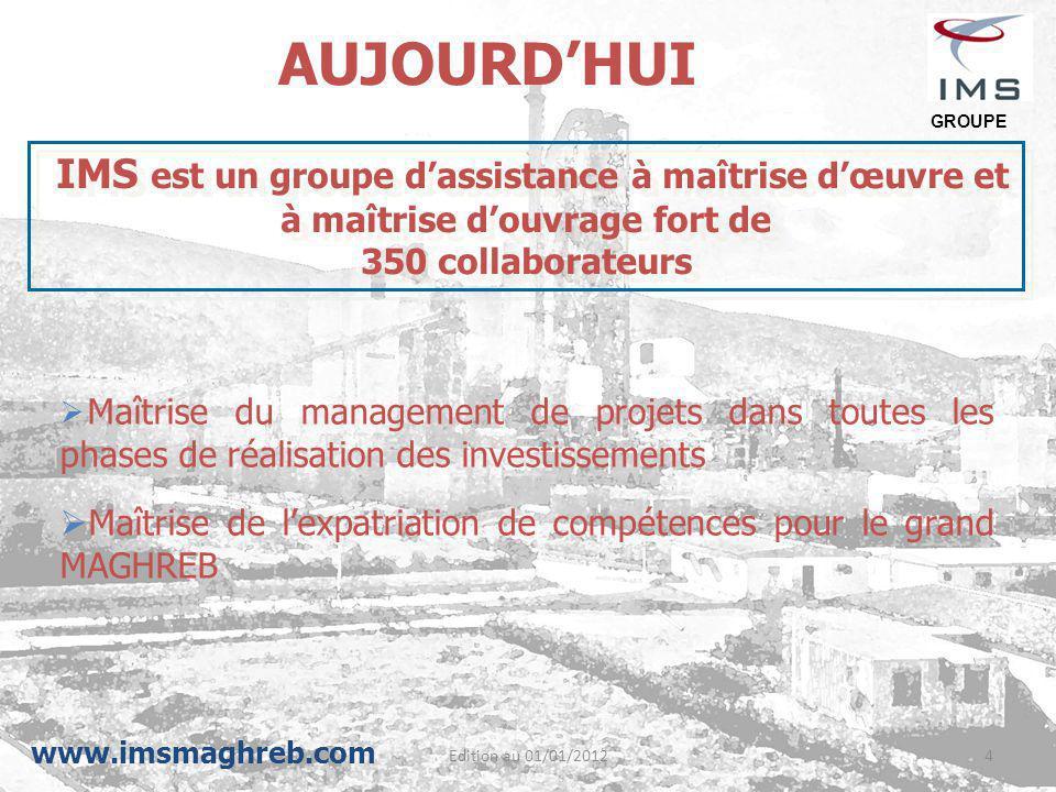 Edition au 01/01/20124 IMS est un groupe d'assistance à maîtrise d'œuvre et à maîtrise d'ouvrage fort de 350 collaborateurs IMS est un groupe d'assist