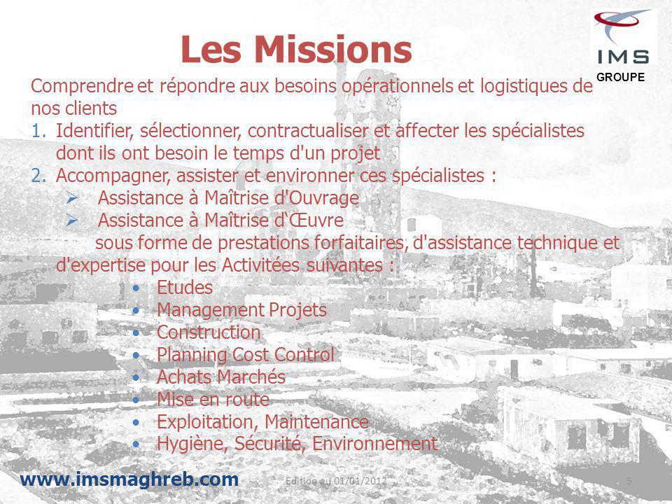 Edition au 01/01/20125 Les Missions Comprendre et répondre aux besoins opérationnels et logistiques de nos clients 1.Identifier, sélectionner, contrac
