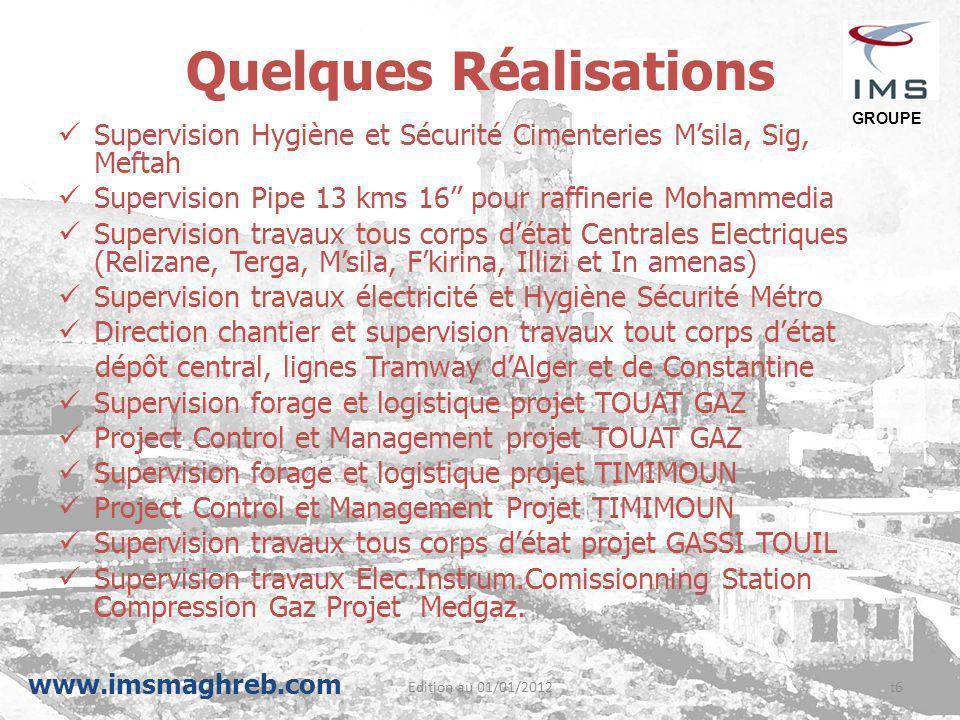 Edition au 01/01/2012t6 Quelques Réalisations Supervision Hygiène et Sécurité Cimenteries M'sila, Sig, Meftah Supervision Pipe 13 kms 16'' pour raffin