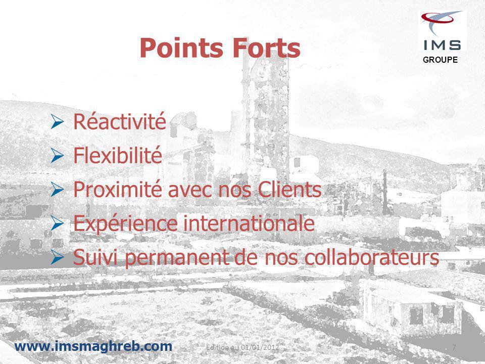 Edition au 01/01/20127  Réactivité  Flexibilité  Proximité avec nos Clients  Expérience internationale  Suivi permanent de nos collaborateurs Poi