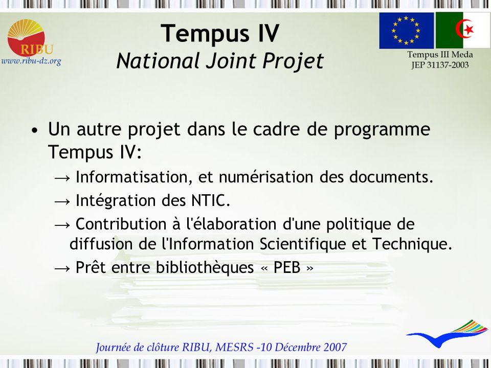 Tempus IV National Joint Projet Un autre projet dans le cadre de programme Tempus IV: → Informatisation, et numérisation des documents. → Intégration