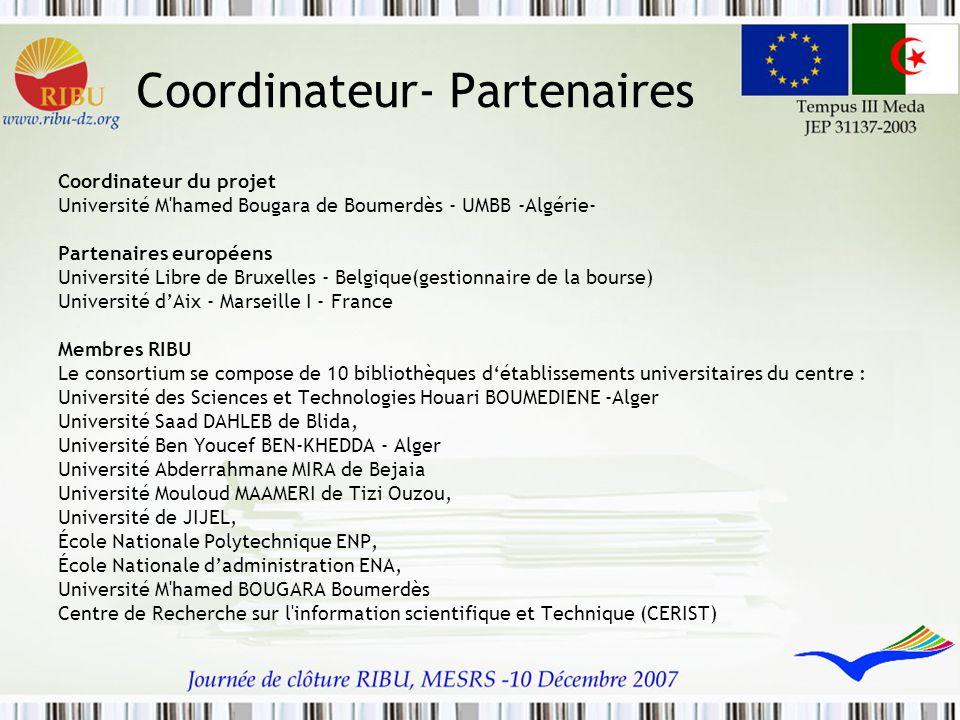 Coordinateur- Partenaires Coordinateur du projet Université M'hamed Bougara de Boumerdès - UMBB -Algérie- Partenaires européens Université Libre de Br