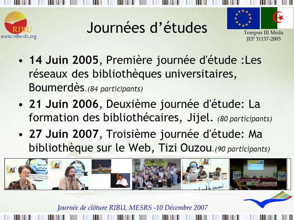 Journées d'études 14 Juin 2005, Première journée d'étude :Les réseaux des bibliothèques universitaires, Boumerdès.(84 participants) 21 Juin 2006, Deux