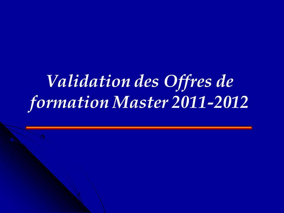 Validation des Offres de formation Master 2011-2012
