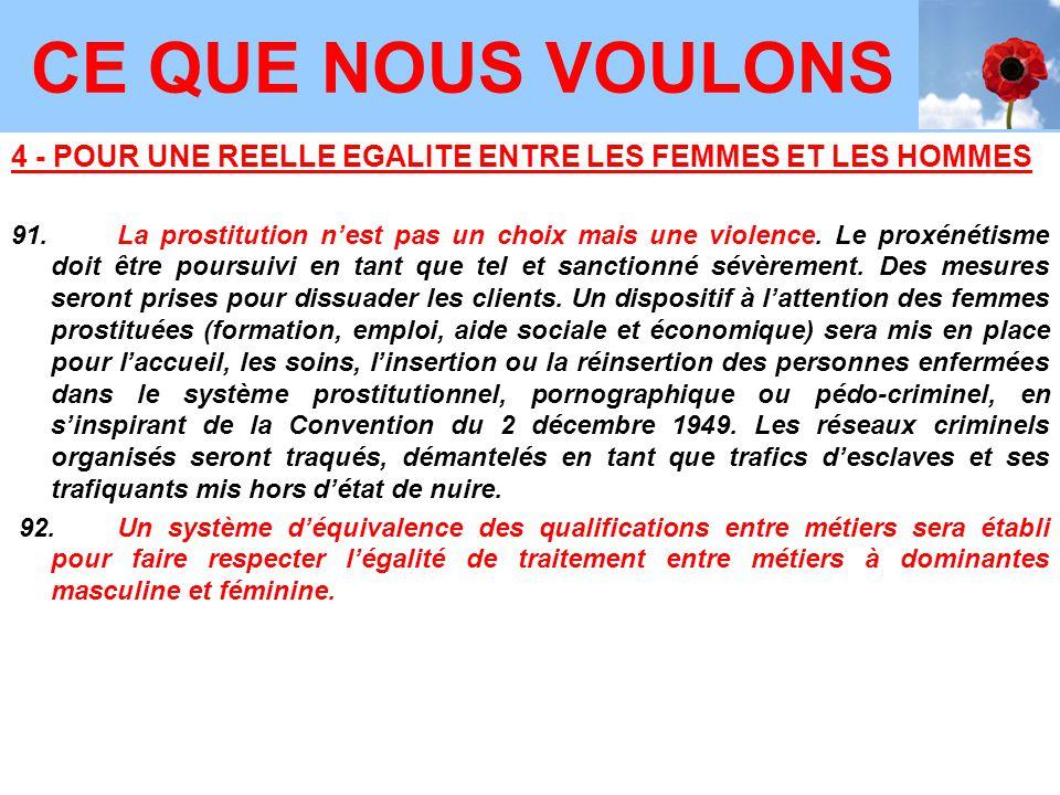 4 - POUR UNE REELLE EGALITE ENTRE LES FEMMES ET LES HOMMES 91. La prostitution n'est pas un choix mais une violence. Le proxénétisme doit être poursui