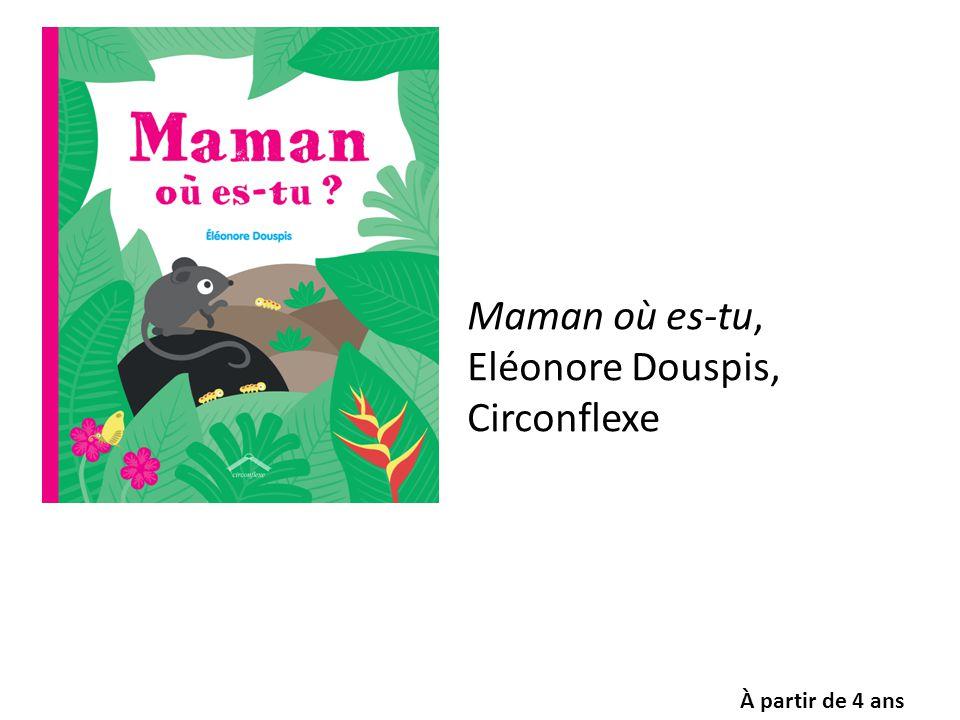 Maman où es-tu, Eléonore Douspis, Circonflexe À partir de 4 ans