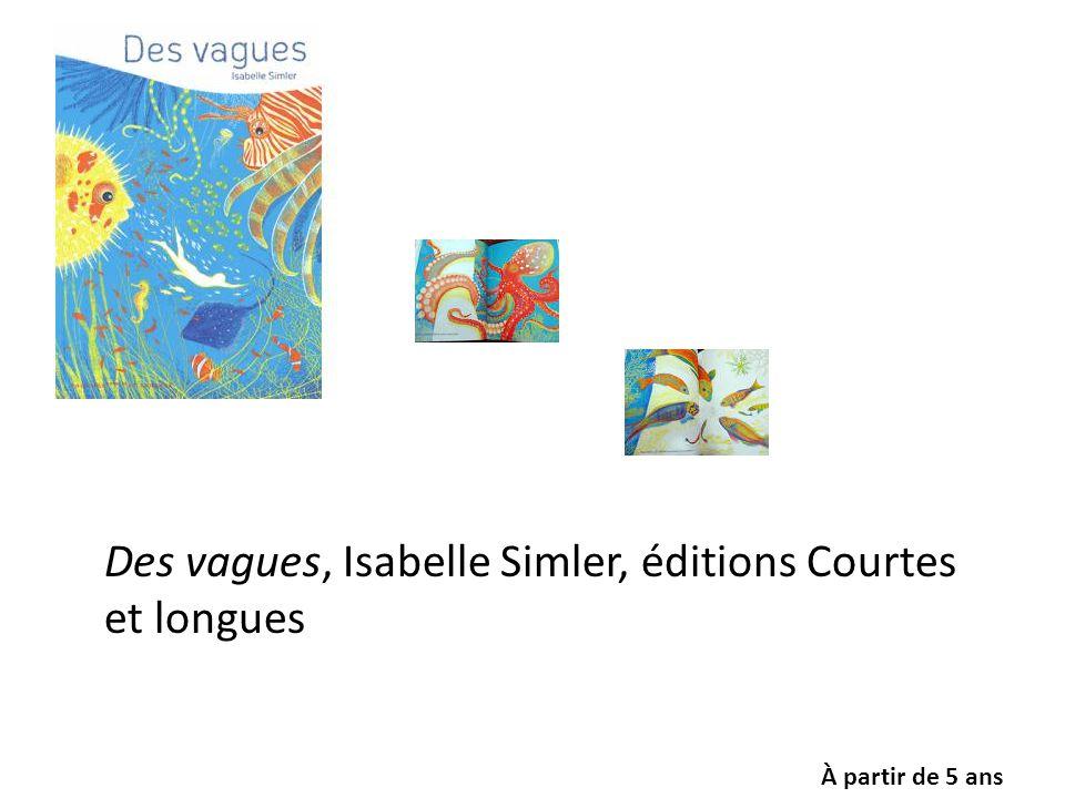 Des vagues, Isabelle Simler, éditions Courtes et longues À partir de 5 ans
