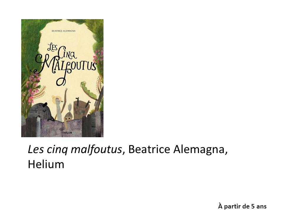 Les cinq malfoutus, Beatrice Alemagna, Helium À partir de 5 ans
