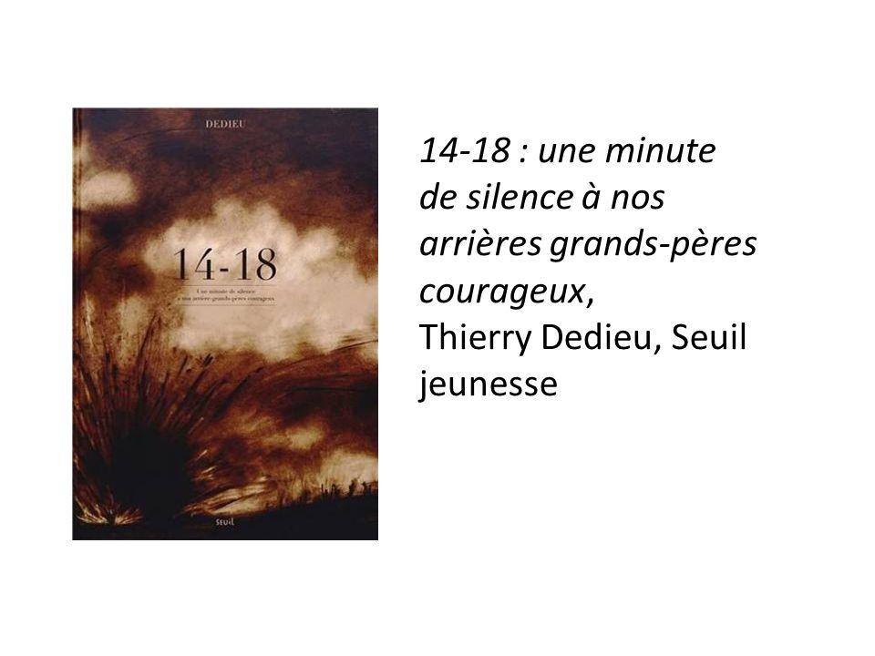 14-18 : une minute de silence à nos arrières grands-pères courageux, Thierry Dedieu, Seuil jeunesse