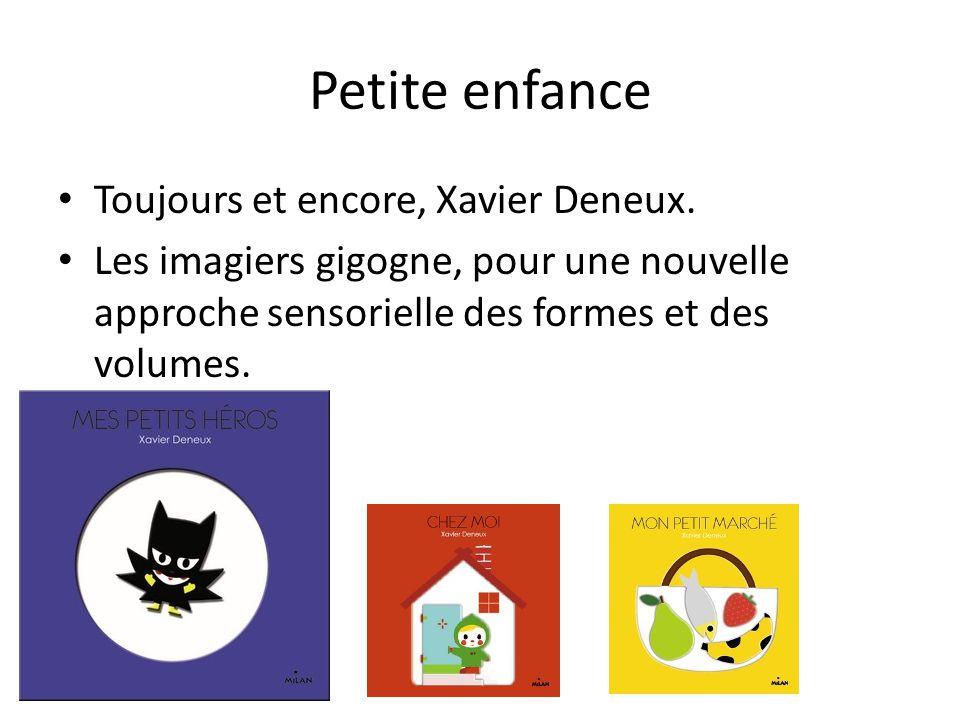 Petite enfance Toujours et encore, Xavier Deneux. Les imagiers gigogne, pour une nouvelle approche sensorielle des formes et des volumes.
