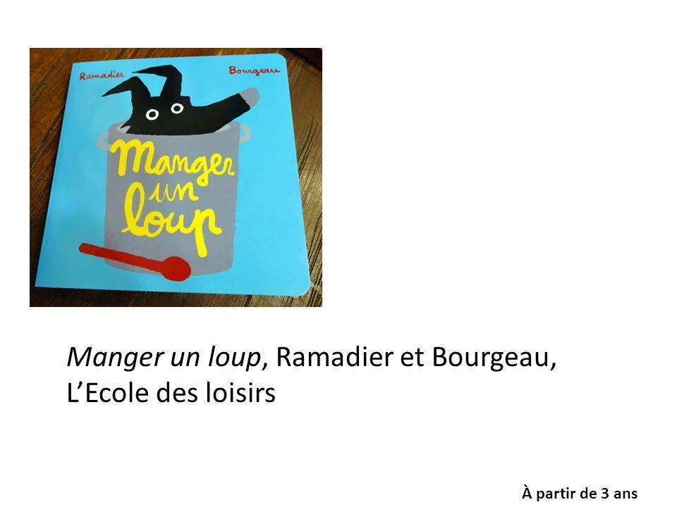 Manger un loup, Ramadier et Bourgeau, L'Ecole des loisirs À partir de 3 ans
