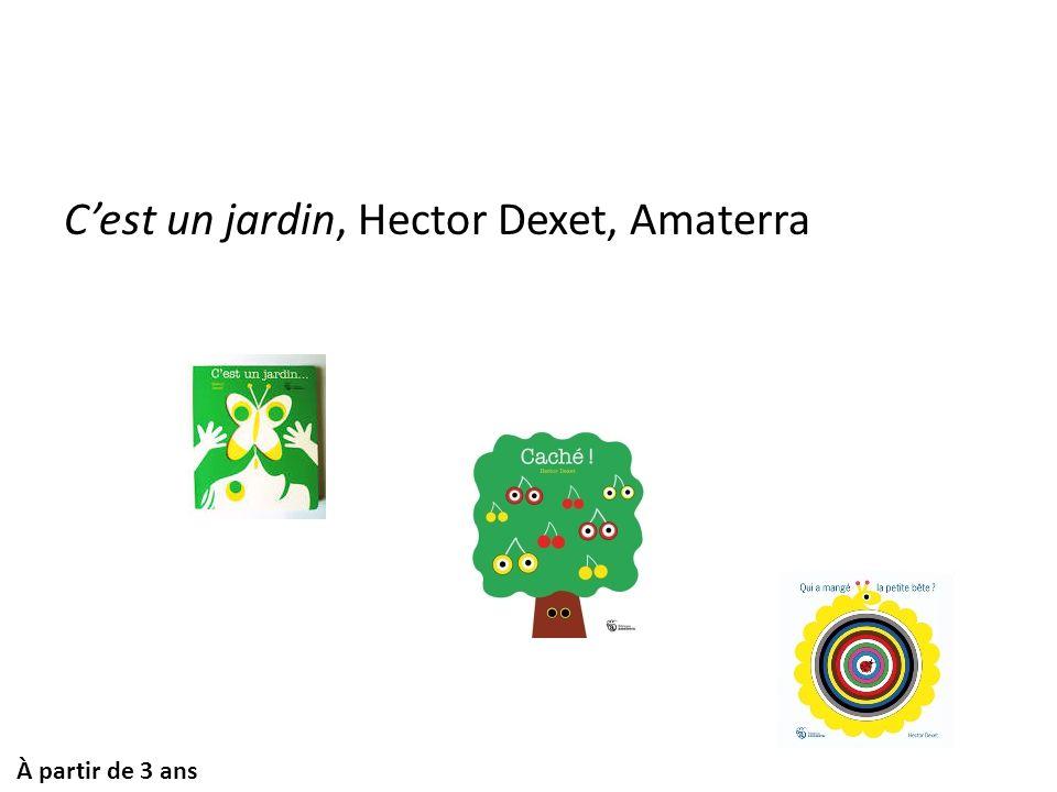 C'est un jardin, Hector Dexet, Amaterra À partir de 3 ans