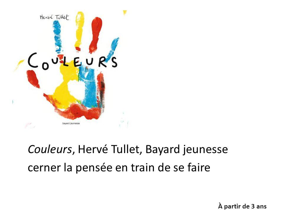 Couleurs, Hervé Tullet, Bayard jeunesse cerner la pensée en train de se faire À partir de 3 ans