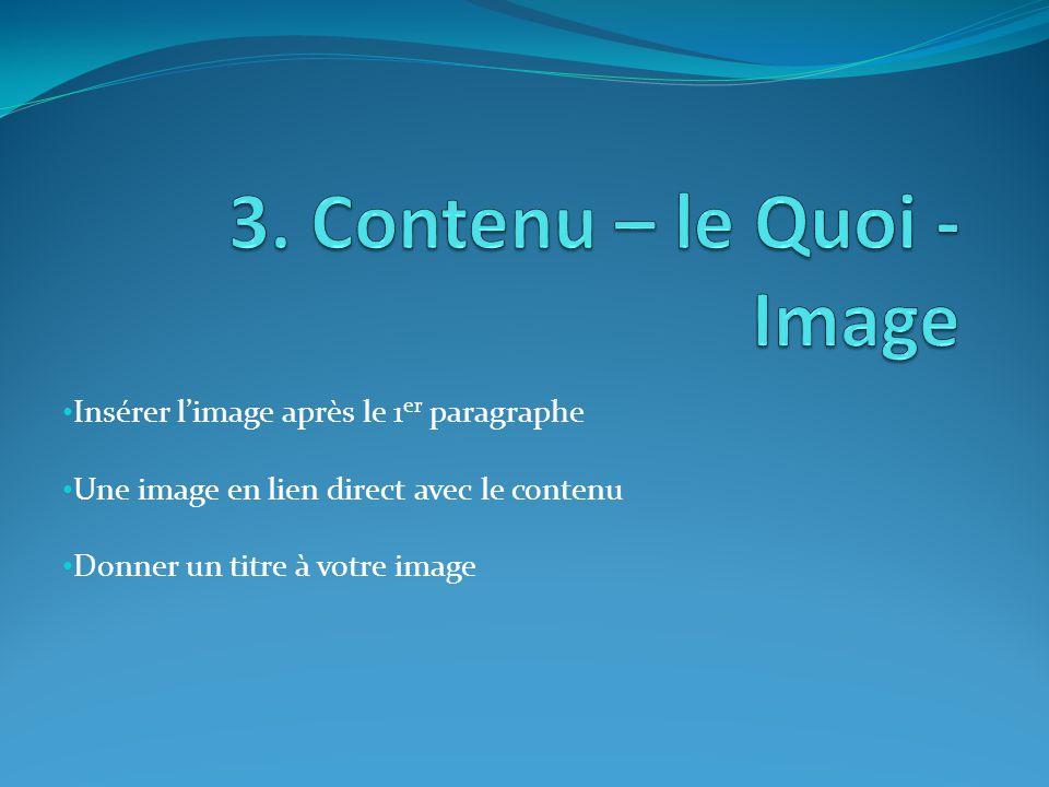 Insérer l'image après le 1 er paragraphe Une image en lien direct avec le contenu Donner un titre à votre image