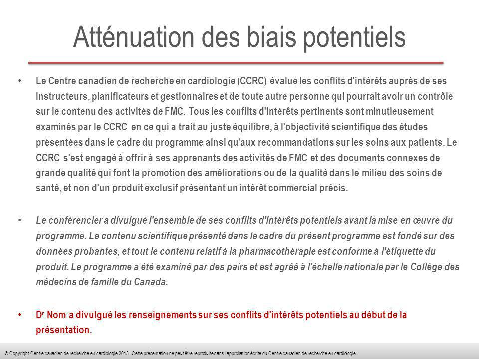 Atténuation des biais potentiels Le Centre canadien de recherche en cardiologie (CCRC) évalue les conflits d'intérêts auprès de ses instructeurs, plan
