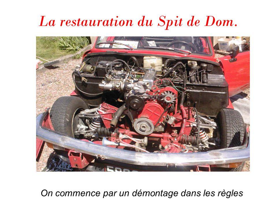 La restauration du Spit de Dom. On commence par un démontage dans les règles
