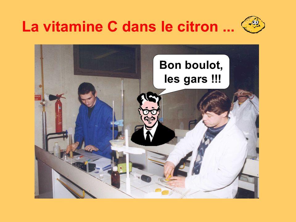 La vitamine C dans le citron... Bon boulot, les gars !!!