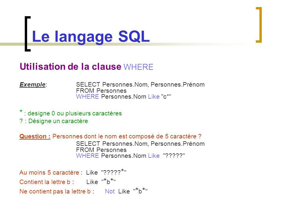 Le langage SQL Élimination des doublons : (DISTINCT) SELECT Distinct Type FROM Produit Limitation de nombre de lignes renvoyées par une requête : SELECT TOP 10 nomProduit FROM Produit Question : nom des 3 étudiants les mieux classés ainsi que leurs moyennes.