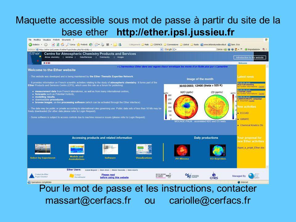 Maquette accessible sous mot de passe à partir du site de la base ether http://ether.ipsl.jussieu.fr Pour le mot de passe et les instructions, contacter massart@cerfacs.fr ou cariolle@cerfacs.fr