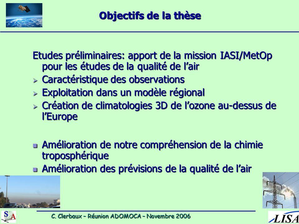 C. Clerbaux – Réunion ADOMOCA – Novembre 2006 C. Clerbaux – Réunion ADOMOCA – Novembre 2006 Etudes préliminaires: apport de la mission IASI/MetOp pour