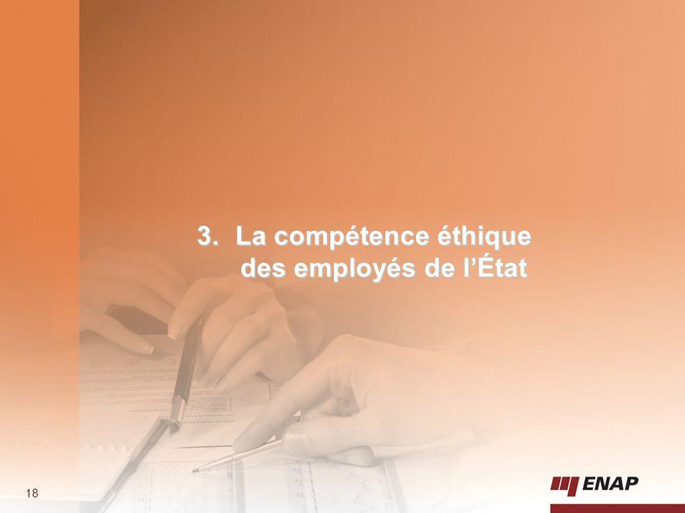 18 3.La compétence éthique des employés de l'État