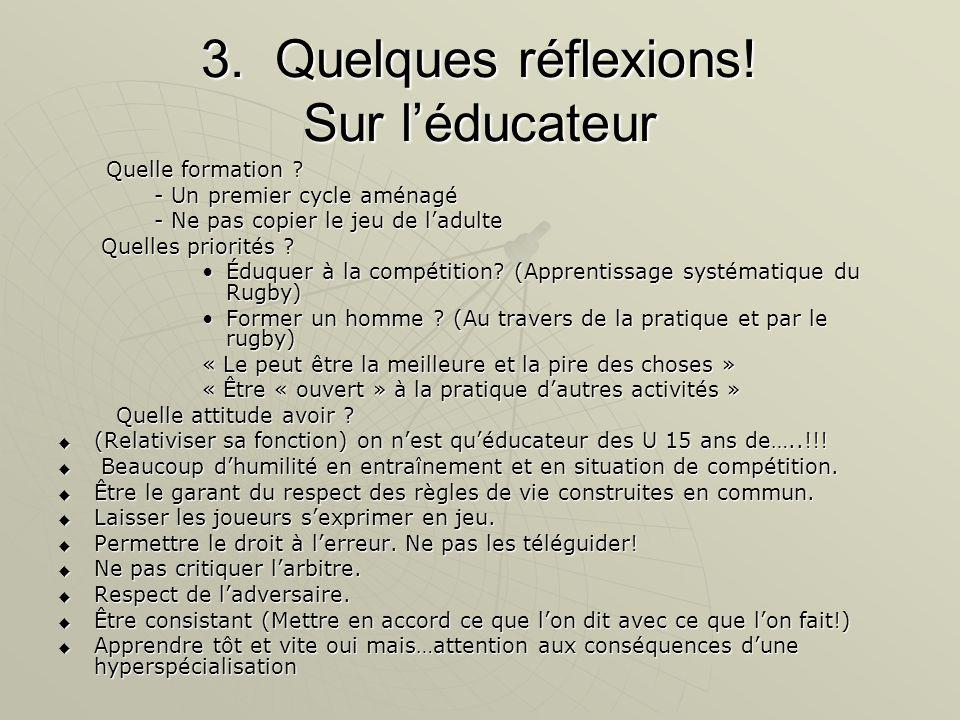 3. Quelques réflexions. Sur l'éducateur Quelle formation .