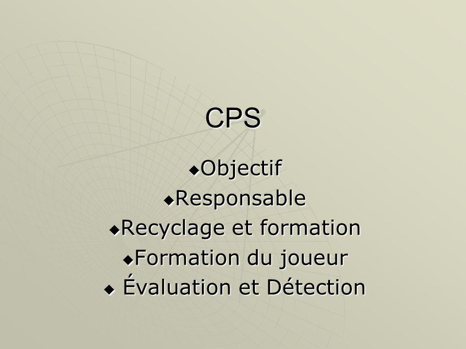 CPS  Objectif  Responsable  Recyclage et formation  Formation du joueur  Évaluation et Détection