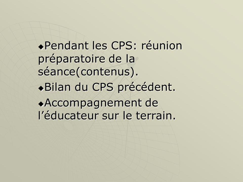  Pendant les CPS: réunion préparatoire de la séance(contenus).