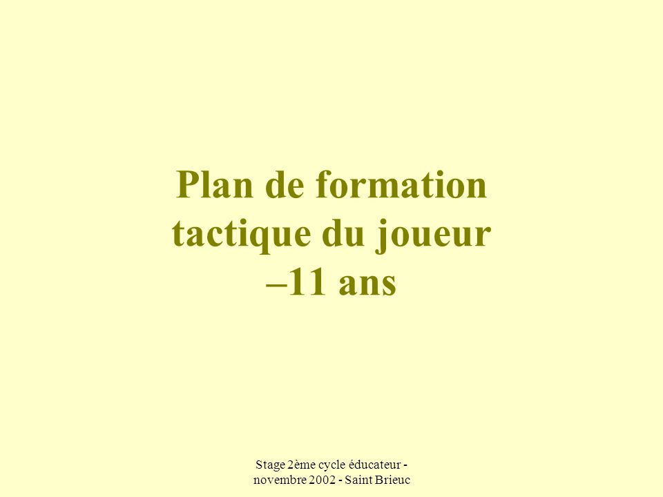 Plan de formation tactique du joueur –11 ans