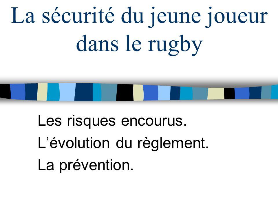 La sécurité du jeune joueur dans le rugby Les risques encourus.