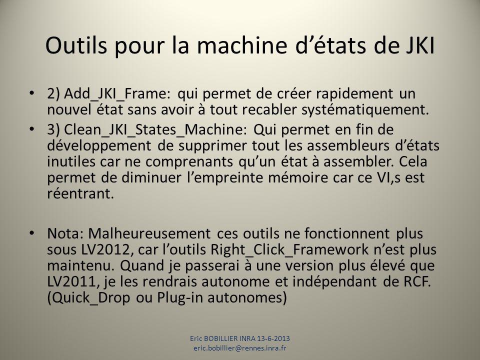 Outils pour la machine d'états de JKI 2) Add_JKI_Frame: qui permet de créer rapidement un nouvel état sans avoir à tout recabler systématiquement. 3)
