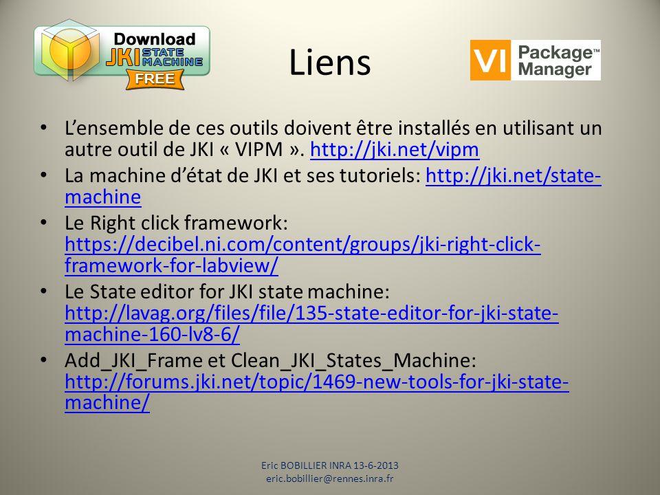 Liens L'ensemble de ces outils doivent être installés en utilisant un autre outil de JKI « VIPM ». http://jki.net/vipmhttp://jki.net/vipm La machine d