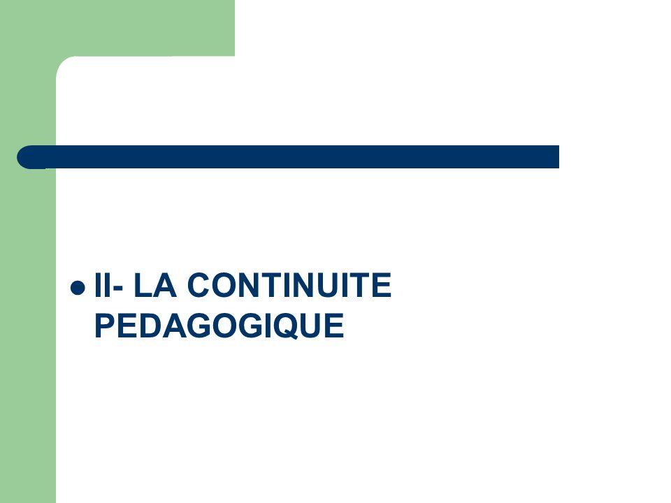 II- LA CONTINUITE PEDAGOGIQUE
