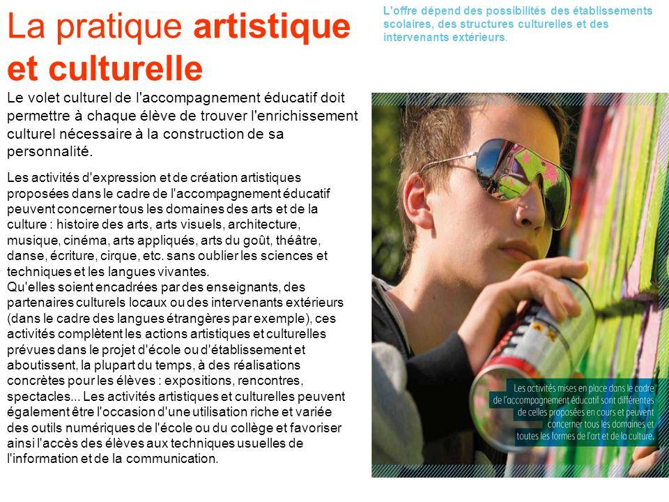 La pratique artistique et culturelle Le volet culturel de l'accompagnement éducatif doit permettre à chaque élève de trouver l'enrichissement culturel