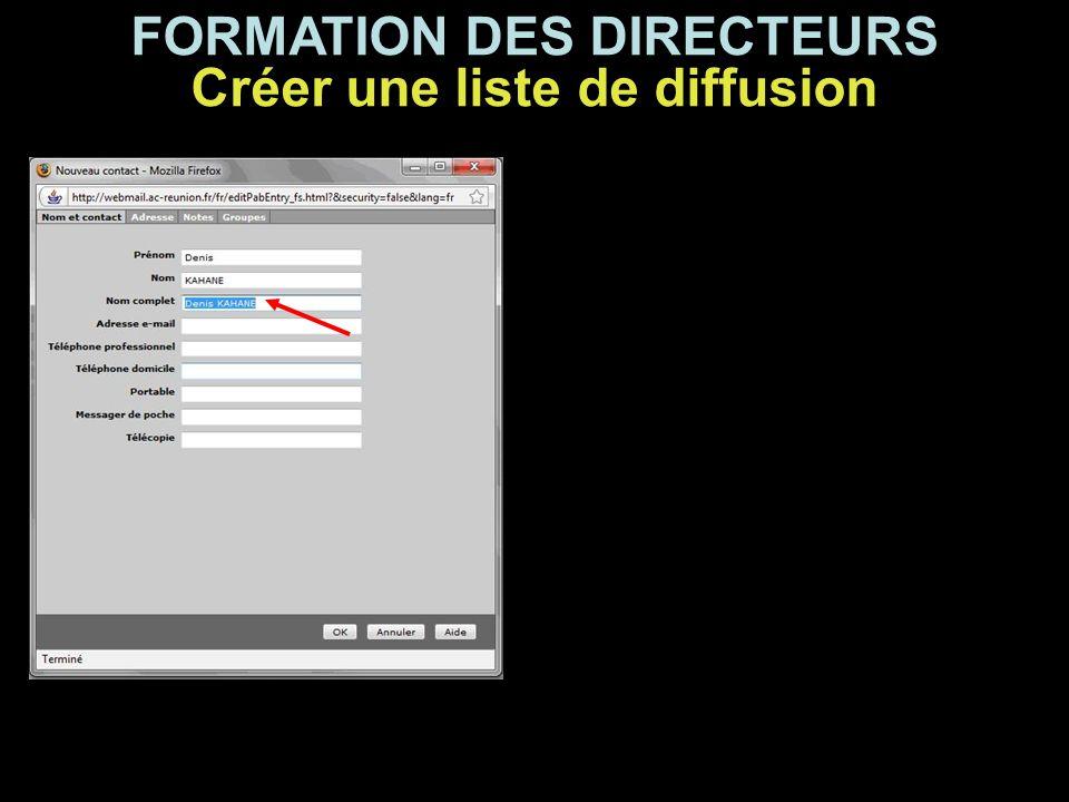 FORMATION DES DIRECTEURS Créer une liste de diffusion