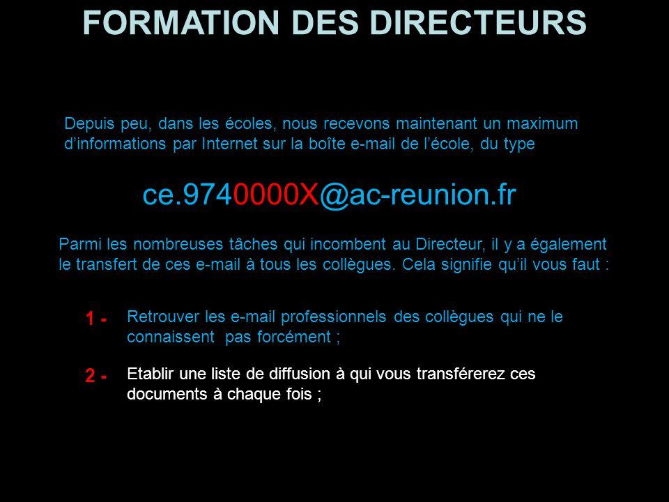 FORMATION DES DIRECTEURS Les transferts d'e-mail Dernière astuce Dernière astuce : voici comment transférer automatiquement les mails reçus sur sa boîte mail professionnelle denis.kahane@ac-reunion.fr jusqu'à une boîte mail personnelle granzoreil@tagada.re denis.kahane@ac-reunion.fr granzoreil@tagada.re