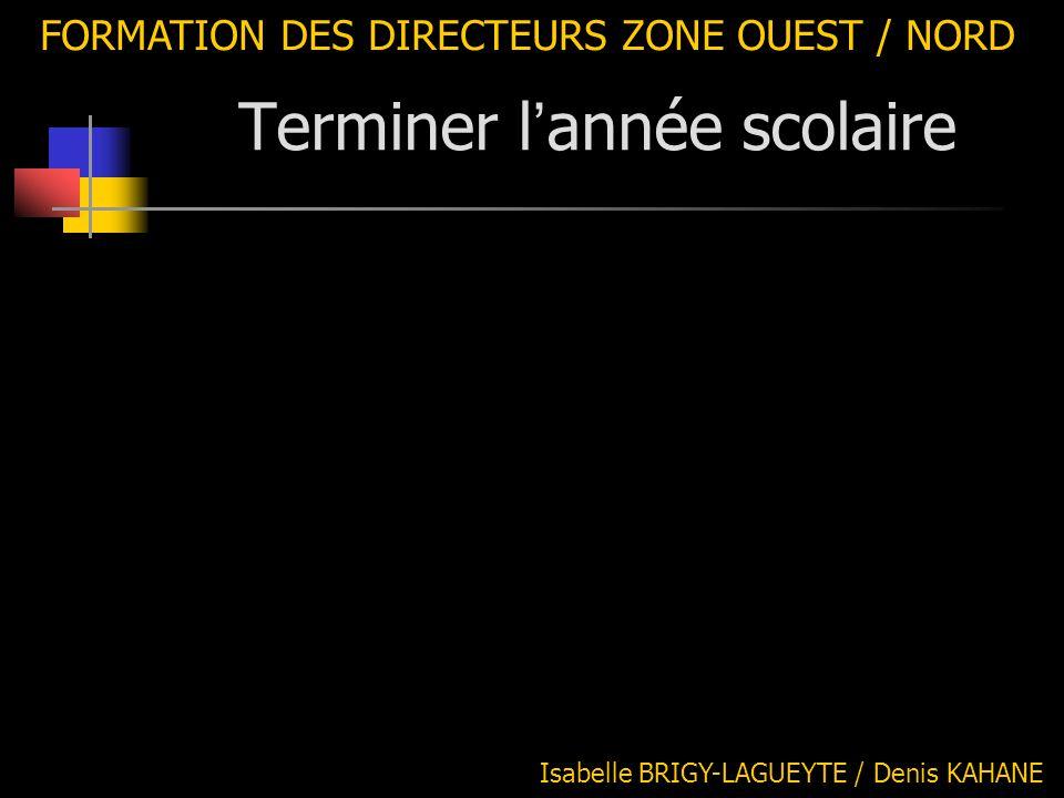 2 ème partie : organisation FORMATION DES DIRECTEURS ZONE OUEST / NORD Matériel :
