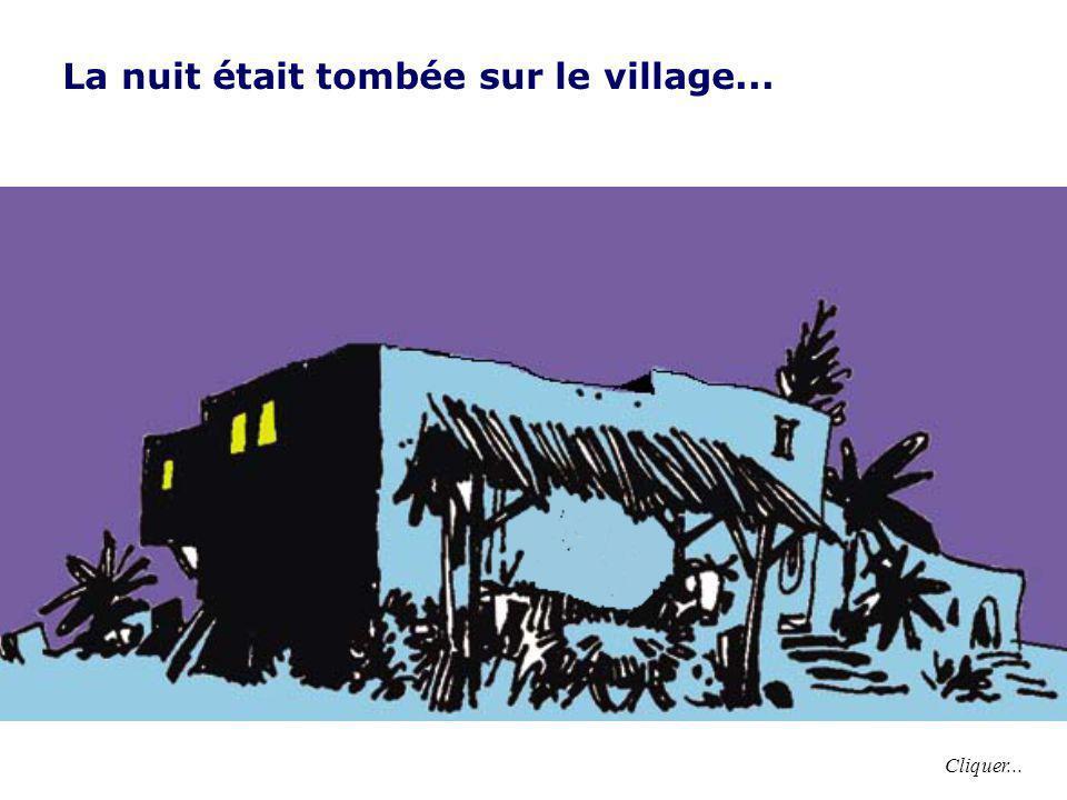 La nuit était tombée sur le village... Cliquer...