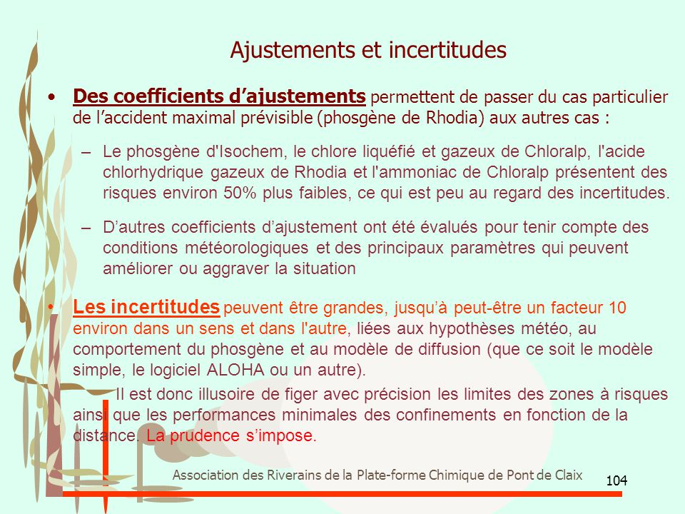 104 Association des Riverains de la Plate-forme Chimique de Pont de Claix Ajustements et incertitudes Des coefficients d'ajustements permettent de pas