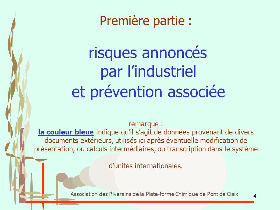 4 Association des Riverains de la Plate-forme Chimique de Pont de Claix Première partie : risques annoncés par l'industriel et prévention associée rem