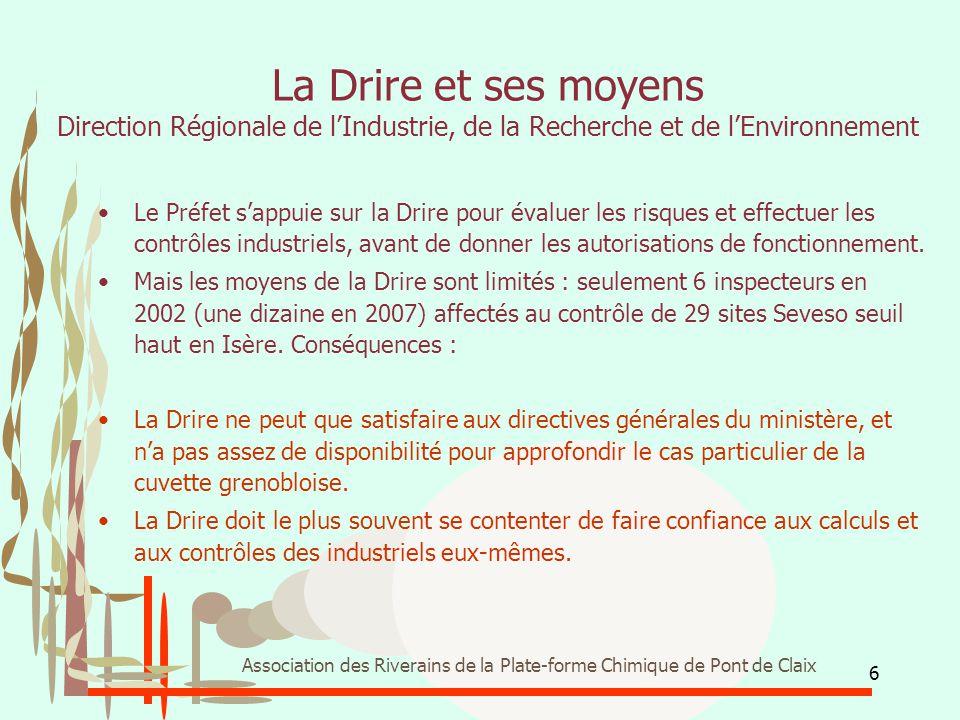6 Association des Riverains de la Plate-forme Chimique de Pont de Claix La Drire et ses moyens Direction Régionale de l'Industrie, de la Recherche et